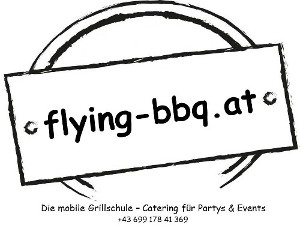 Flying-BBQ.at – Die mobile Grillschule – Catering für Partys und Events, Streetfood